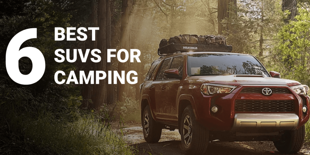 BEST SUVS FOR CAMPING
